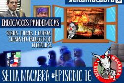 seita-016-recomendacoes-macabras-para-enfrentar-o-apocalipse